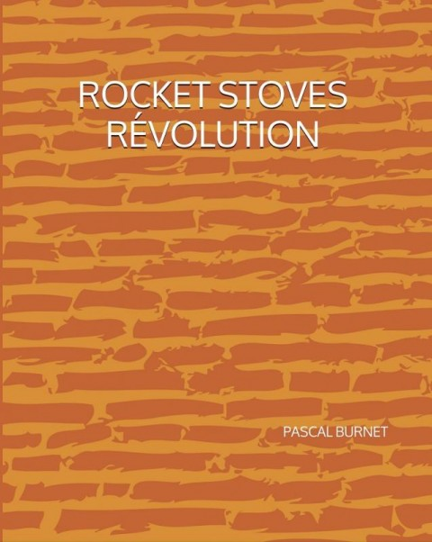 ROCKET STOVES REVOLUTION